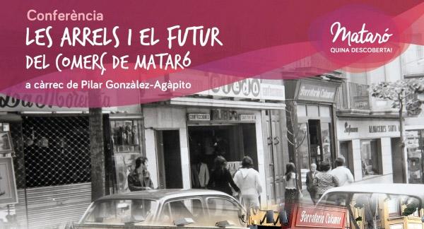 Les Arrels I El Futur Del Comerç De Mataró